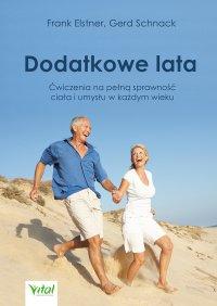 Dodatkowe lata. Łatwe ćwiczenia na pełną sprawność ciała i umysłu w każdym wieku - Frank Elstner - ebook