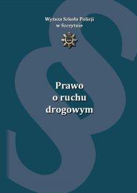 Prawo o ruchu drogowym. Wydanie II uzupełnione i poprawione - Paweł Olzacki - ebook