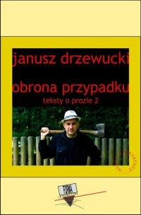 Obrona przypadku. Teksty o prozie 2 - Janusz Drzewucki - ebook