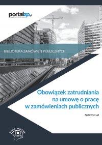 Obowiązek zatrudnia na umowę o pracę w zamówieniach publicznych
