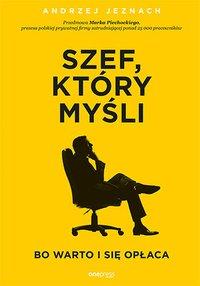 Szef, który myśli, bo warto i się opłaca - Andrzej Jeznach - ebook