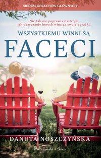 Wszystkiemu winni są faceci - Danuta Noszczyńska - ebook