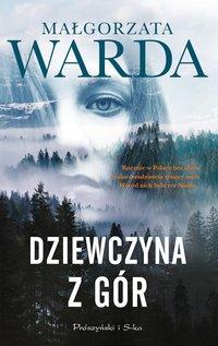 Dziewczyna z gór - Małgorzata Warda - ebook