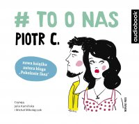 # to o nas - Piotr C - audiobook