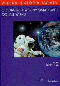 Wielka historia świata. Tom XII. Od Drugiej Wojny Światowej do XXI wieku - Tadeusz Czekalski - ebook