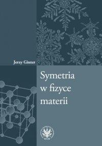 Symetria w fizyce materii - Jerzy Ginter - ebook