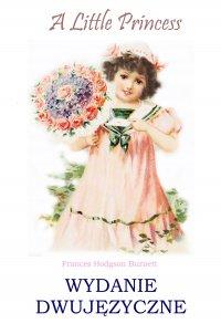 A Little Princess. Wydanie dwujęzyczne