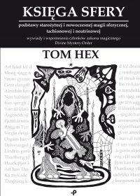 Księga Sfery - podstawy starożytnej inowoczesnej magii sferycznej, tachionowej ineutrinowej