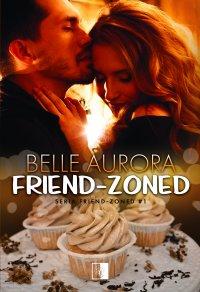 Friend-Zoned - Belle Aurora - ebook