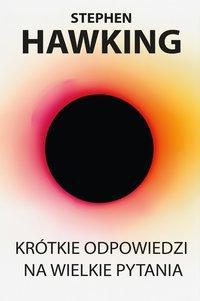 Krótkie odpowiedzi na wielkie pytania - Stephen Hawking - ebook