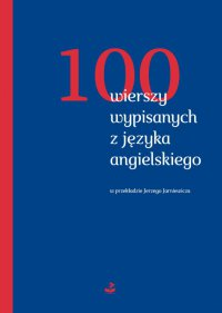 100 wierszy wypisanych z języka angielskiego - Opracowanie zbiorowe - ebook