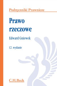 Prawo rzeczowe. Wydanie 12 - Edward Gniewek - ebook