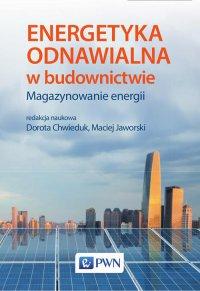 Energetyka odnawialna w budownictwie - Maciej Jaworski - ebook