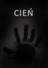Cień - Paulina Klecz - ebook