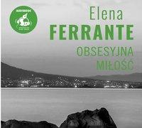 Obsesyjna miłość - Elena Ferrante - audiobook