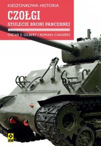 Czołgi. Stulecie broni pancernej - Oscar E. Gilbert - ebook