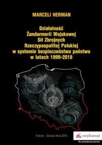Działalność Żandarmerii Wojskowej Sił Zbrojnych Rzeczypospolitej Polskiej w systemie bezpieczeństwa państwa w latach 1999–2018