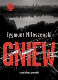 Gniew - Zygmunt Miłoszewski - audiobook