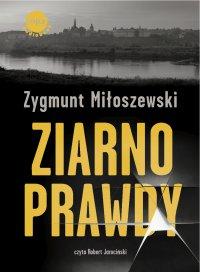 Ziarno prawdy - Zygmunt Miłoszewski - audiobook