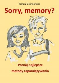 Sorry, memory? Poznaj najlepsze metody zapamiętywania