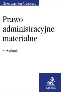 Prawo administracyjne materialne. Orzecznictwo Aplikanta. Wydanie 3