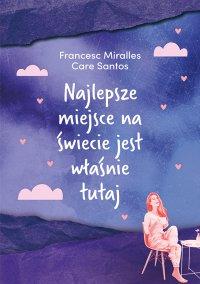 Najlepsze miejsce na świecie jest właśnie tutaj - Francesc Miralles - ebook