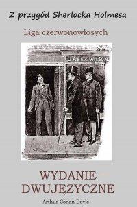 Z przygód Sherlocka Holmesa. Liga czerwonowłosych. Wydanie dwujęzyczne