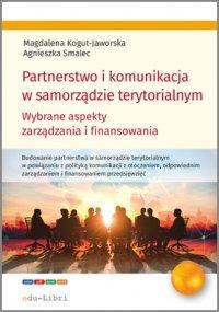 Partnerstwo i komunikacja w samorządzie terytorialnym - Magdalena Kogut-Jaworska - ebook