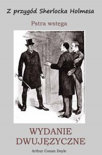 Z przygód Sherlocka Holmesa. Pstra wstęga. Wydanie dwujęzyczne