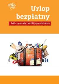 Urlop bezpłatny – jakie są zasady i skutki jego udzielenia - Rafał Krawczyk - ebook