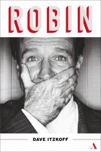Robin. Biografia Robina Williamsa - Dave Itzkoff - ebook