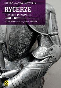 Rycerze. Honor i przemoc
