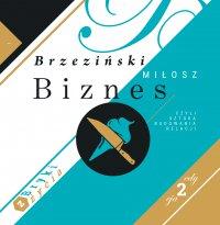 Biznes, czyli sztuka budowania relacji - Miłosz Brzeziński - audiobook