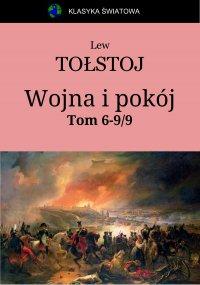 Wojna i pokój. Tom 6-9 z 9