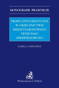 Prawo dyplomatyczne w orzecznictwie Międzynarodowego Trybunału Sprawiedliwości