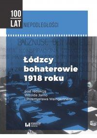 Łódzcy bohaterowie 1918 roku - Witold Jarno - ebook