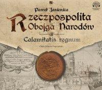 Rzeczpospolita Obojga Narodów. Calamitatis regnum - Paweł Jasienica - audiobook