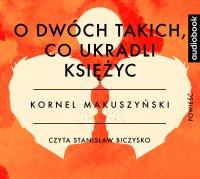 O dwóch takich, co ukradli księżyc - Kornel Makuszyński - audiobook