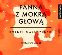 Panna z mokrą głową - Kornel Makuszyński - audiobook