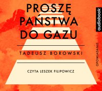 Proszę państwa do gazu - Tadeusz Borowski - audiobook