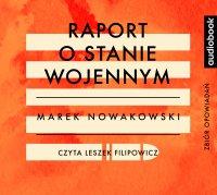 Raport o stanie wojennym - Marek Nowakowski - audiobook