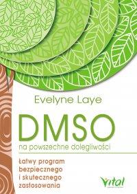 DMSO na powszechne dolegliwości. Łatwy program bezpiecznego i skutecznego zastosowania - Ewelyne Laye - ebook