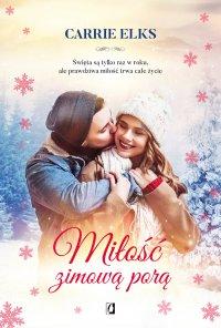 Miłość zimową porą - Carrie Elks - ebook