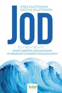 Jod - nowo odkryte zastosowanie w terapiach chorób cywilizacyjnych - Kyra Kauffmann - ebook