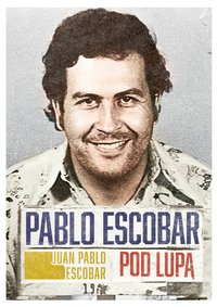 Pablo Escobar pod lupą