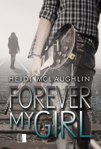 Forever My Girl - Heidi McLaughlin - ebook