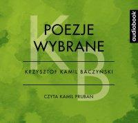 Poezje wybrane - Krzysztof Kamil Baczyński - Krzysztof Kamil Baczyński - audiobook