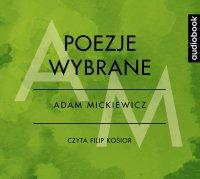 Poezje wybrane - Adam Mickiewicz - Adam Mickiewicz - audiobook
