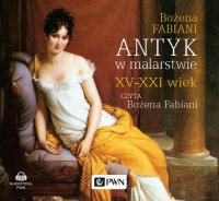 Antyk w malarstwie. XV-XXI wiek - Bożena Fabiani - audiobook