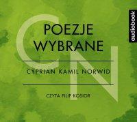 Poezje wybrane - Cyprian Kamil Norwid - Cyprian Kamil Norwid - audiobook